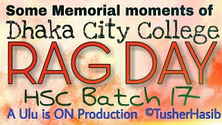 Dhaka City College Rag Day batch 17 | DCC | HSC 2017 batch (Some moments..)