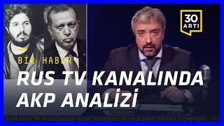 Rus televizyonunda AKP, Zarrab davası, 17-25 Aralık ve 15 Temmuz konulu çarpıcı program   Bir Haber