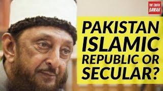 Pakistan is not Islamic Republic it is Secular Republic (Sheikh Imran Hosein).