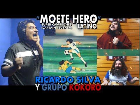 "SUPER CAMPEONES  ""Moete Hero"" Latino || Captain Tsubasa Op.||  Ricardo Silva y Grupo Kokoro"