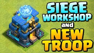 SIEGE WORKSHOP and NEW TROOP in Clash of Clans - TH12 CoC Update [June 2018]