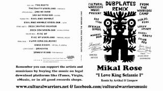 Mikal Rose - I Love King Selassie I - Rmx by Artikal & Lionpaw - Cultural Warriors Music