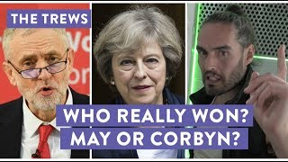Who Really Won? May Or Corbyn? Russell Brand The Trews (E426)