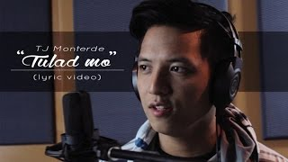 TJ Monterde - Tulad Mo (Official Lyric Video)