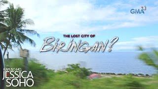 Kapuso Mo, Jessica Soho: The lost city of Biringan