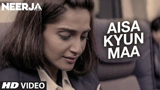 Aisa Kyun Maa Video Song | NEERJA | Sonam Kapoor | Prasoon Joshi | Review