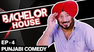 Jaswinder Bhalla New Comedy - Bachelor House - Punjabi Comedy Movies 2016 Full Movie - Part 4