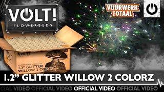 """1.2"""" Glitter Willow 2 Colorz - VOLT! Flowerbeds vuurwerk - Vuurwerktotaal [OFFICIAL VIDEO]"""