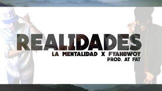 LA MENTALIDAD & FYAHBWOY - REALIDADES - (VIDEO LYRICS)
