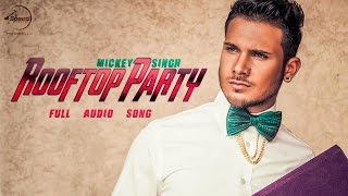 Rooftop Party (Full Audio Song) | Mickey Singh | Latest Punjabi Song 2016 | Speed Records