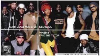 Old School Neo Soul Playlist (90s R&B Hits Mix By Eric The Tutor) MathCla$$ Music V6