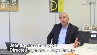 Comment Krys Group va atteindre 20% de parts de marché en 2020 ? La réponse de Jean-Pierre Champion
