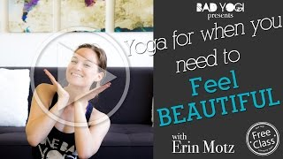 Yoga For When You Need to Feel Beautiful (Beginner)