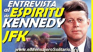 Entrevista al espiritu de Kennedy |El Mensajero Solitario | JFK | el asesinato de Kennedy