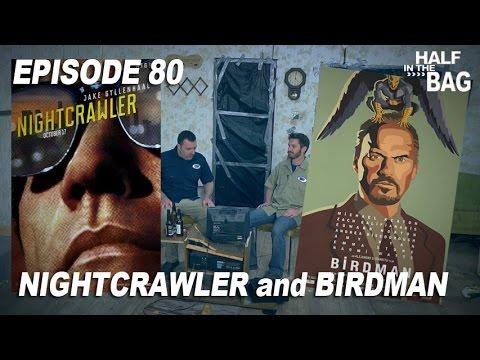 Half in the Bag Nightcrawler and Birdman