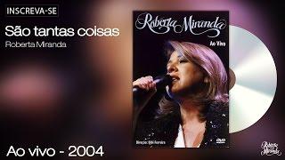 Roberta Miranda - São Tantas Coisas - Ao Vivo 2004 DVD - [Vídeo Oficial]