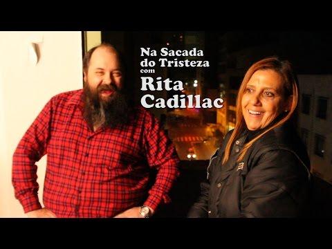 Na Sacada do Tristeza • Rita Cadillac