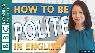 BBC English Masterclass: Being polite - how to soften your English