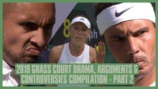 Tennis Grass Court Fights & Drama 2019 | Part  2 | Wimbledon & Eastbourne | Kyrgios hits Nadal