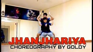Jhanjhariya song   Choreography By Goldy   Dance Cover
