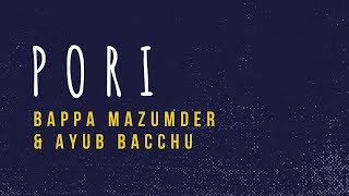 Pori - Bappa Mazumder & Ayub Bacchu