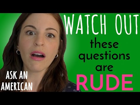 4 Questions NOT TO ASK Americans