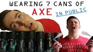 WEARING SEVEN CANS OF AXE IN PUBLIC