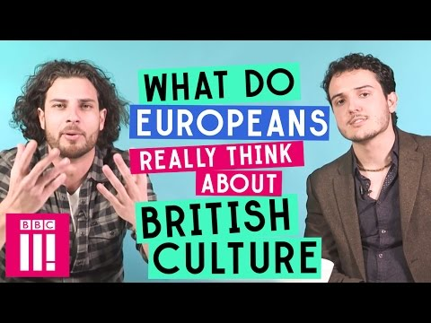 watch What Do Europeans Really Think About British culture?