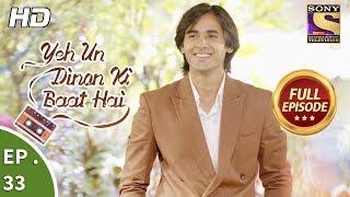 Yeh Un Dinon Ki Baat Hai - ये उन दिनों की बात है - Ep 33 - Full Episode - 19th October, 2017