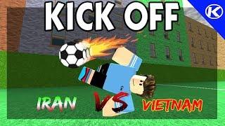 ROBLOX | Cùng Việt Nam đá với Iran | Kick Off | Kick Gaming