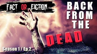 """FACT or FICTION - """"BACK FROM THE DEAD"""" [Season 1, Episode 2] (YouTube Series)"""