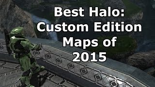 The Best Halo: Custom Edition maps of 2015! CE3 User Poll Awards