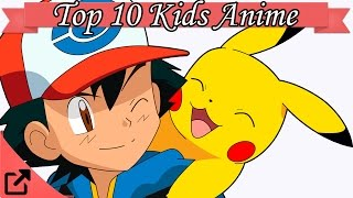 Top 10 Kids Anime 2016 (All the Time)