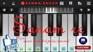Sanam re by Arijit Singh | Easy mobile  perfect piano tutorial  |  SAGOR EditZ