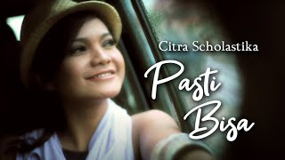 Citra Scholastika - Pasti Bisa [Official Music Video Clip]