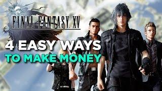 Final Fantasy XV - 4 Easy Ways to Earn Money