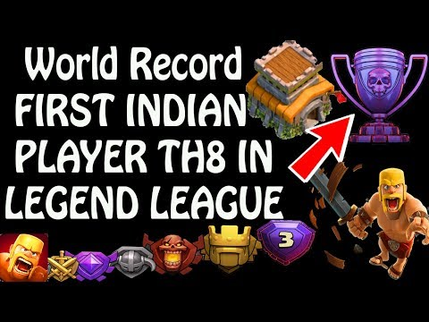 (HINDI) Clash Of Clans WORLDS FIRST TOWN HALL 8 LEGEND LEAGUE
