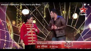 Ishkiyaon Dhishkiyaon: Varun tries to woo Bharti