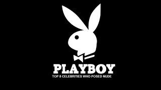 8 Celebs Who've Posed Nude for Playboy Magazine