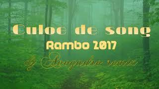 Culoe de Song - Rambo 2017 (Remix by dj Avogadro)