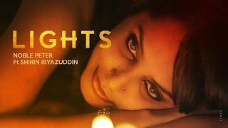 English Songs 2016 | LIGHTS - Noble Peter ft Shirin Riyazuddin | Official Music Video |