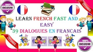 Learn French fast and easy # 39 dialogues en français