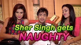 Sher Singh aka Gaurav Bajaj gets naughty with Rani and Shraddha