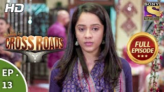 Crossroads - Ep 13 - Full Episode - 4th July, 2018