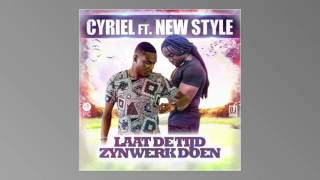 New Style ft cyriel   laat de tyd zijn werk doen
