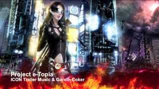 ICON Trailer Music - Project e-Topia (Massive Modern Hybrid)