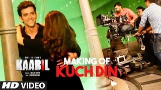 Making of Kuch Din Video Song | Kaabil | Hrithik Roshan, Yami Gautam