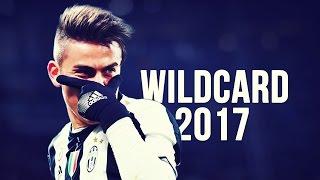 Paulo Dybala - Wildcard | Skills & Goals | 2016/2017 HD