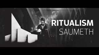 Ritualism 061 (with Saumeth) 06.12.2018