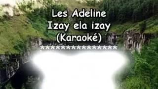 Les Adeline -Izay ela izay (Karaoké)